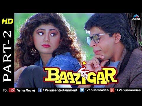 Baazigar - Part 2 | HD Movie | Shahrukh Khan, Kajol, Shilpa Shetty |  Evergreen Blockbuster Movie