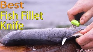 Best Fish Fillet Knife Worth To You? - Top7USA