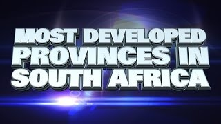 Most Developed Provinces of South Africa 2014