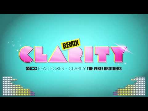 Zedd Ft Foxes  Clarity The Perez Brothers Remix