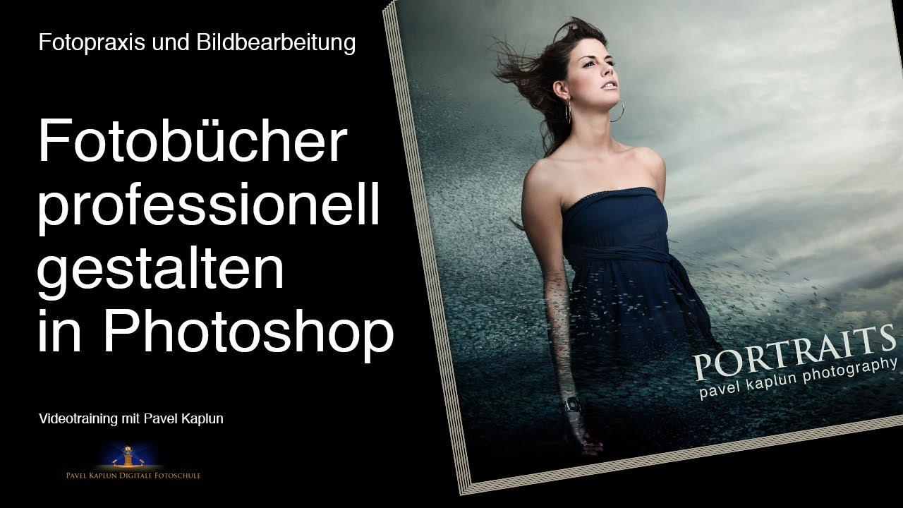 Fotobcher professionell gestalten in Photoshop  YouTube