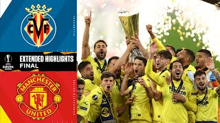 Villarreal vs Manchester United: Extended Highlights | Europa League Final | UCL on CBS Sports