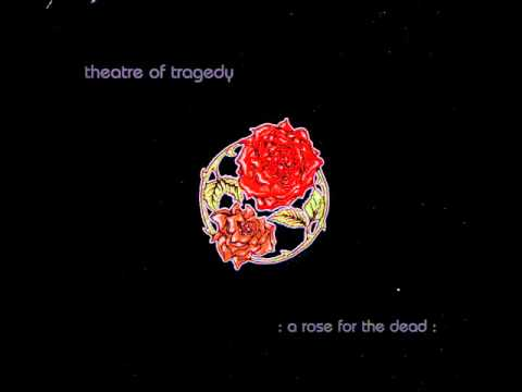 Theatre of Tragedy-A rose for the dead