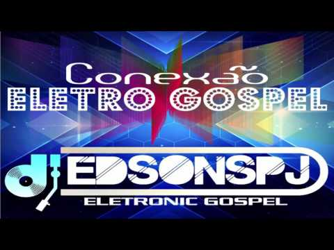 CD CONEXÃO ELETRO GOSPEL 2017 EDSONSPJ