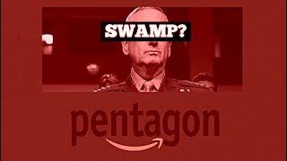10/17 Is MadDog Mattis SWAMP? (JEDI contract & Amazon) #DrainTheSwamp