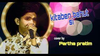 Kitaben bahut si by duet singer Partha pratim