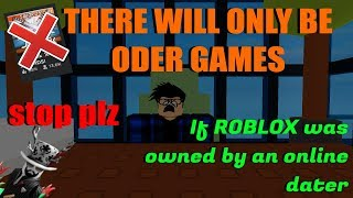 If ROBLOX was owned by an Online Dater