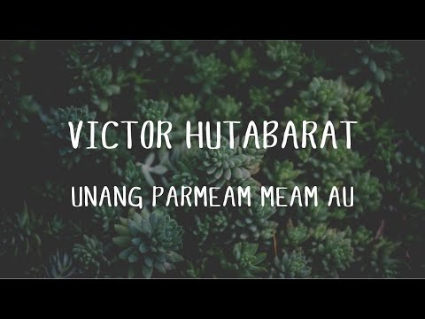 Victor Hutabarat - Unang Parmeam Meam Au (Official Music Video)