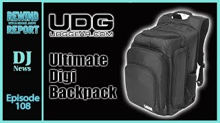 Ultimate Digi DJ Backpack by UDG - The Rewind Report e108