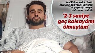 Yeni Zelanda'daki Saldırıda Yaralanan Türk Dehşet Dolu Anları Anlattı
