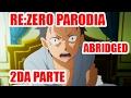 Re:Zero Parodia 2da PARTE  - Subaru Locos Regresa