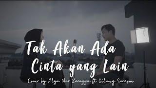 Dewa 19 - Takkan Ada Cinta Yang Lain  Cover By Alya Nur Zurayya Ft Gilang Samsoe