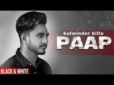 paap-(official-b&w-video)- -kulwinder-billa- -gag-studioz- -latest-punjabi-songs-2020
