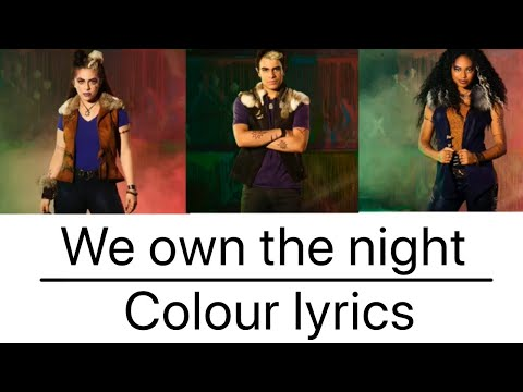 | We own the night | Colour lyrics | Zombies 2 |