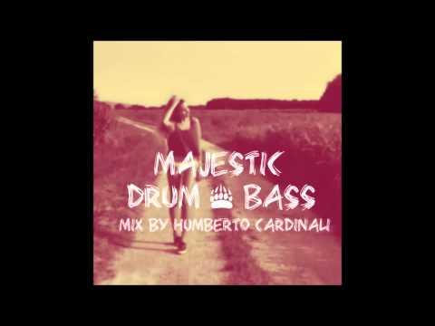 Majestic Drum & Bass Mix by Humberto Cardinali