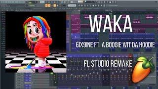 WAKA - 6IX9INE Ft. A Boogie Wit Da Hoodie (FL Studio Remake) +FLP