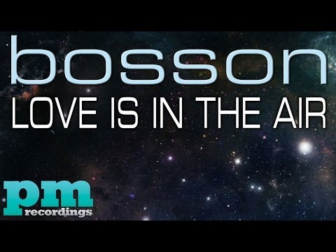 Bosson - Love Is In The Air (Bodybangers Radio Remix)
