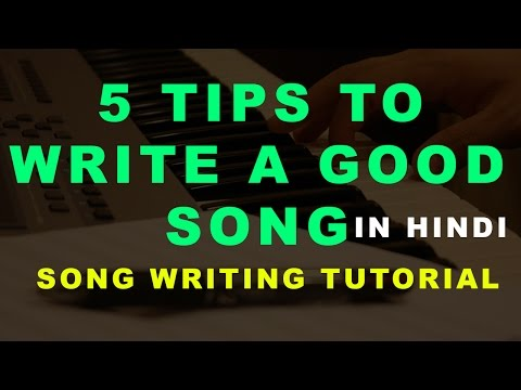 5 TIPS TO WRITE A GOOD SONG IN HINDI | SONG WRITING TIPS AND TUTORIAL BY NIHAL MISHRA