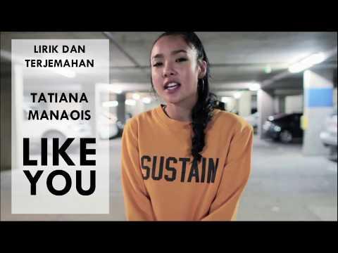 tatiana-manaois---like-you-(lirik-teremahan-indonesia)