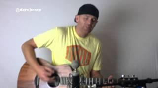 Jason Aldean Burnin' it down (Acoustic) : Cover by Derek Cate