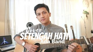SETENGAH HATI - ADA BAND ( COVER BY ALDHI )
