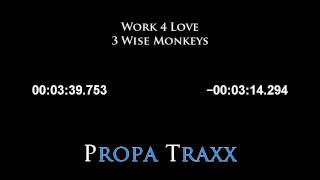 Work 4 Love - 3 Wise Monkeys