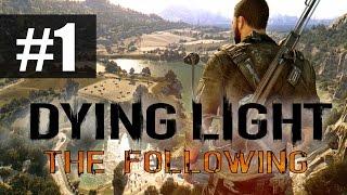 Прохождение Dying Light: The Following - Часть 1 - Газ в пол