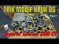 MODIF KRUK AS JUPITER LIARAN 200 CC - PART 1  II  DYCHO RACING