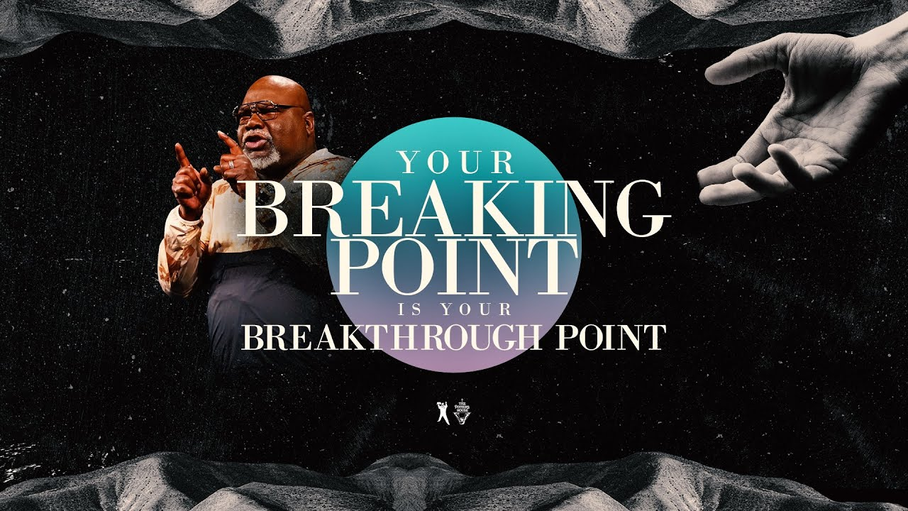 Download Your Breaking Point Is Your Breakthrough Point - Bishop T.D. Jakes