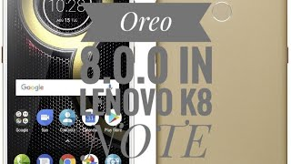 How to install Android Oreo 8.0.0 in LENOVO k8 note OFFICIAL