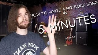 How To Write A Hit Rock Song In 5 Minutes