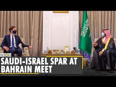 Saudi Arabia Slams Arab-Israel Peace Deals   Saudi-Israel Spar At Bahrain Meet
