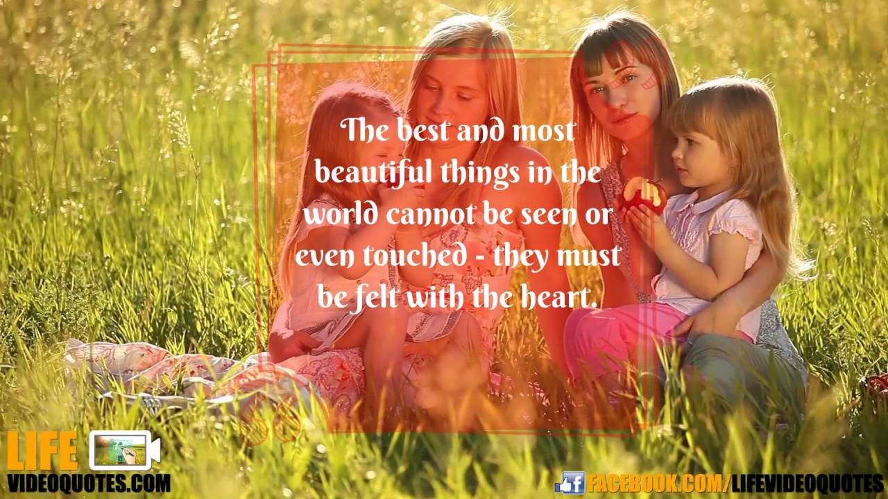 The Best And Most Beautiful Things In The World Cannot Be: Life Video Quotes: The Best And Most Beautiful Things In