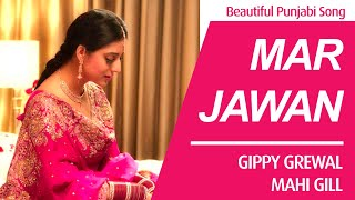 Mar Jawan Punjabi Song Gippy Grewal & Mahi Gill | Carry On Jatta