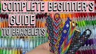 BEGINNER'S GUIDE || Friendship Bracelets
