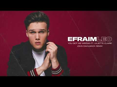 Efraim Leo - You Got Me Wrong (feat. Juliette Claire) John Dahlbäck Remix