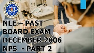 NLE Past Board Exam Questions 2006 | NP-5 | Part 2 - 50 Q&A