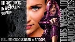 His Robot Girlfriend by Wesley Allison ( Full Audiobook )