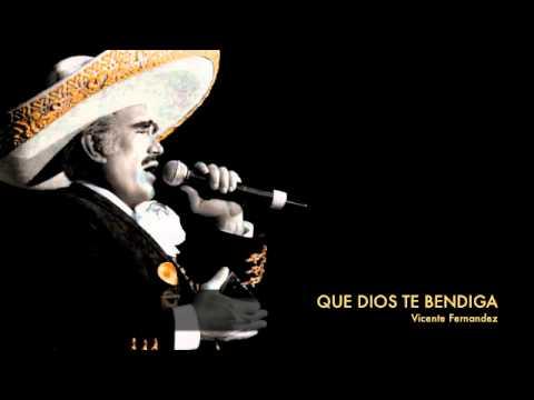Vicente Fernandez - Que Dios Te Bendiga