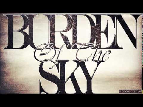 Burden Of The Sky  - Matter Of Fact