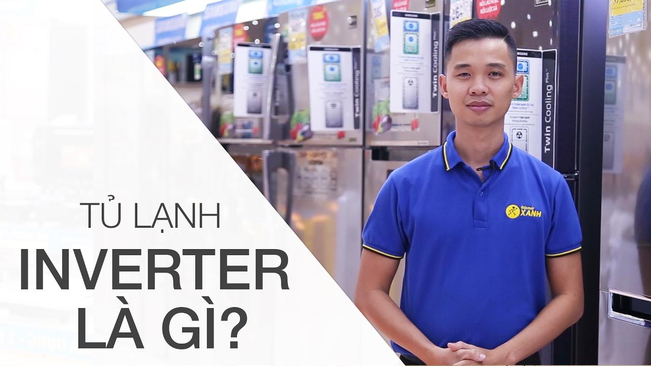 Tủ lạnh Inverter là gì? | Điện máy XANH