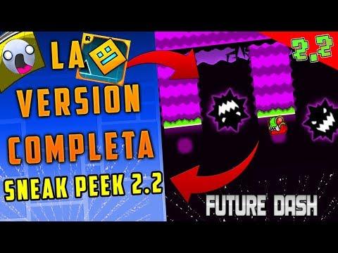 ¡La VERSION COMPLETA De La SNEAK PEEK 2.2 De Geometry Dash!