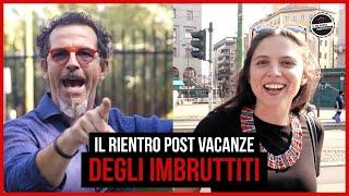 Il Milanese Imbruttito - Il rientro POST VACANZE degli Imbruttiti