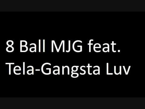 8 Ball MJG TelaGangsta Luv