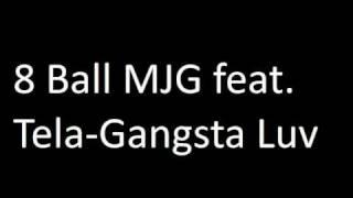 8 Ball MJG Tela-Gangsta Luv