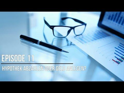 Episode 11 Hypothek Abzahlen Oder Geld Anlegen?
