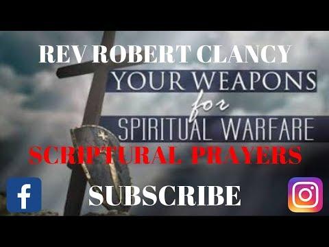 PRAYING WARFARE USING SCRIPTURE - REV ROBERT CLANCY