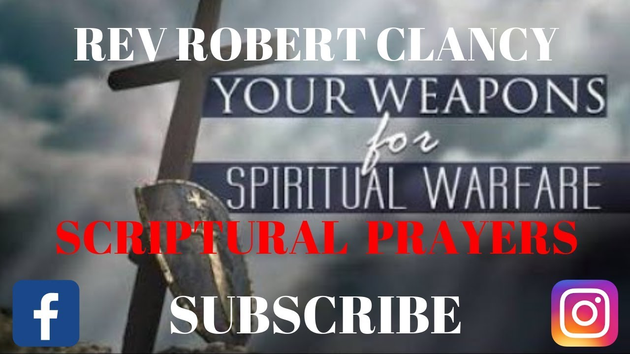 PRAYING WARFARE USING SCRIPTURE - REV ROBERT CLANCY