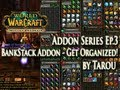 Addons EP.3 - BankStack Addon Guide: Get Organized for Mists of Pandaria!