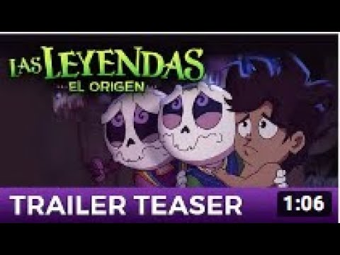 Las Leyendas: EL ORIGEN - Teaser Tráiler